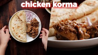 Easy Chicken Korma Anyone Can Make