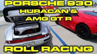 700HP+ Porsche 930 takes on exotics - Lamborghini Huracan and Mercedes AMG GT R Roll Racing