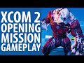 XCOM 2 opening mission gameplay - PCGamesN hands-on part 1