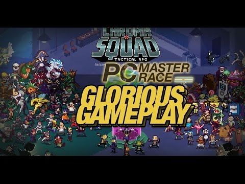 Glorious Gameplay - Chroma Squad |