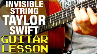 How To Play invisible string by Taylor Swift (Guitar Lesson)