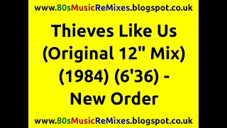 "Thieves Like Us (Original 12"" Mix) - New Order"