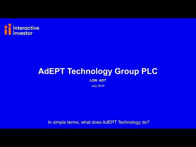 July 19 -  Interactive Investor finds out what makes AdEPT tick