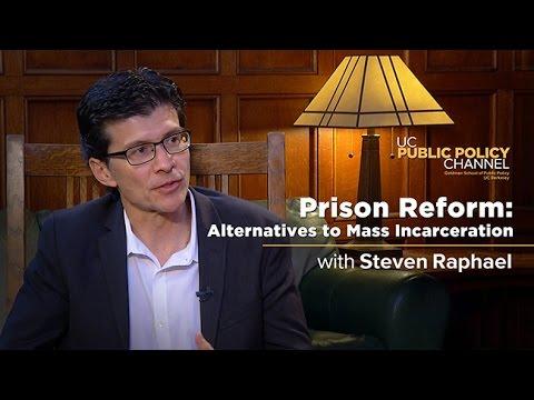 Prison Reform: Alternatives to Mass Incarceration with Steven Raphael