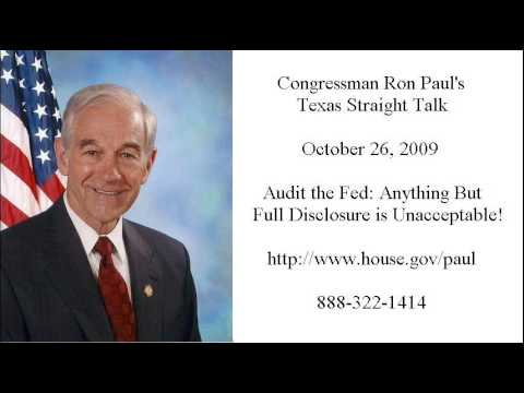 Ron Paul on Fed Audit: Anything But Full Disclosure is Unacceptable! (Texas Straight Talk 10/26/09)