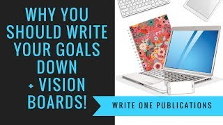 The Magic Of Writing Goals & Why Vision Boards Rock