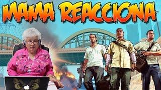 Mamá Reacciona #1 - Trailer de GTA V (Xbox One y PS4)