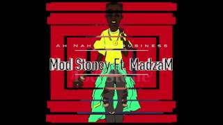 Mod Stoney ft  MadzaM - Ah Nuh Yuh Business (prod. By Magician)