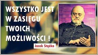 TO WSZYSTKO JEST W ZASIĘGU TWOICH MOŻLIWOŚCI - Jacek Stążka © VTV