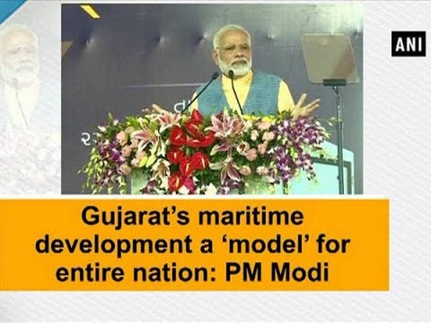 Gujarat's maritime development a 'model' for entire nation: PM Modi - Gujarat News