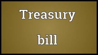 Treasury bill Meaning