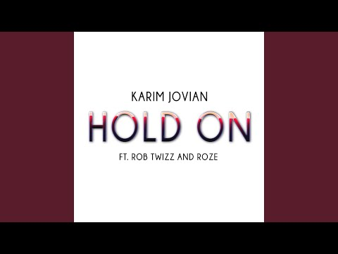 Hold on (feat. Rob Twizz & RoZe)