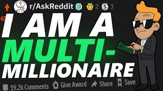 I Am A MULTIMILLIONAIRE, Ask Me Anything | Reddit AMA 3
