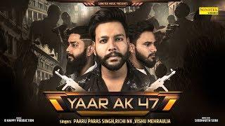 Yaar AK 47 | Paaru Paras Singh, Richi NK, Vishu Mehraulia | New Punjabi Songs | Latest Punjabi Song