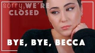 Ich konnte es nicht glauben😔 Bye Bye Becca Cosmetics