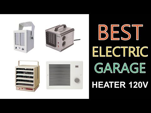 Best Electric Garage Heater 120v 2018