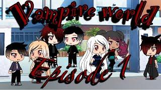 Vampire world ep1  gacha life 