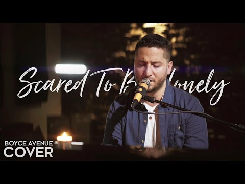 Scared To Be Lonely - Martin Garrix & Dua Lipa (Boyce Avenue acoustic cover) on Spotify & iTunes