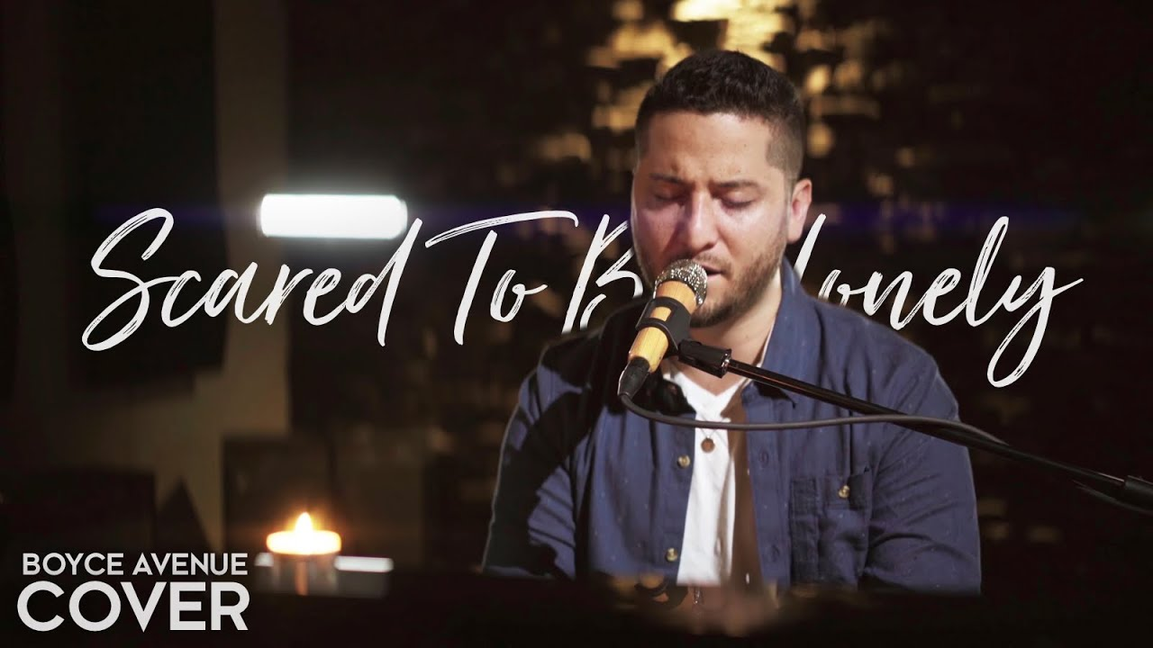 Scared To Be Lonely - Martin Garrix & Dua Lipa  (Boyce Avenue acoustic cover) on Spotify & Apple