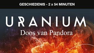Trailer: Uranium - Doos van Pandora