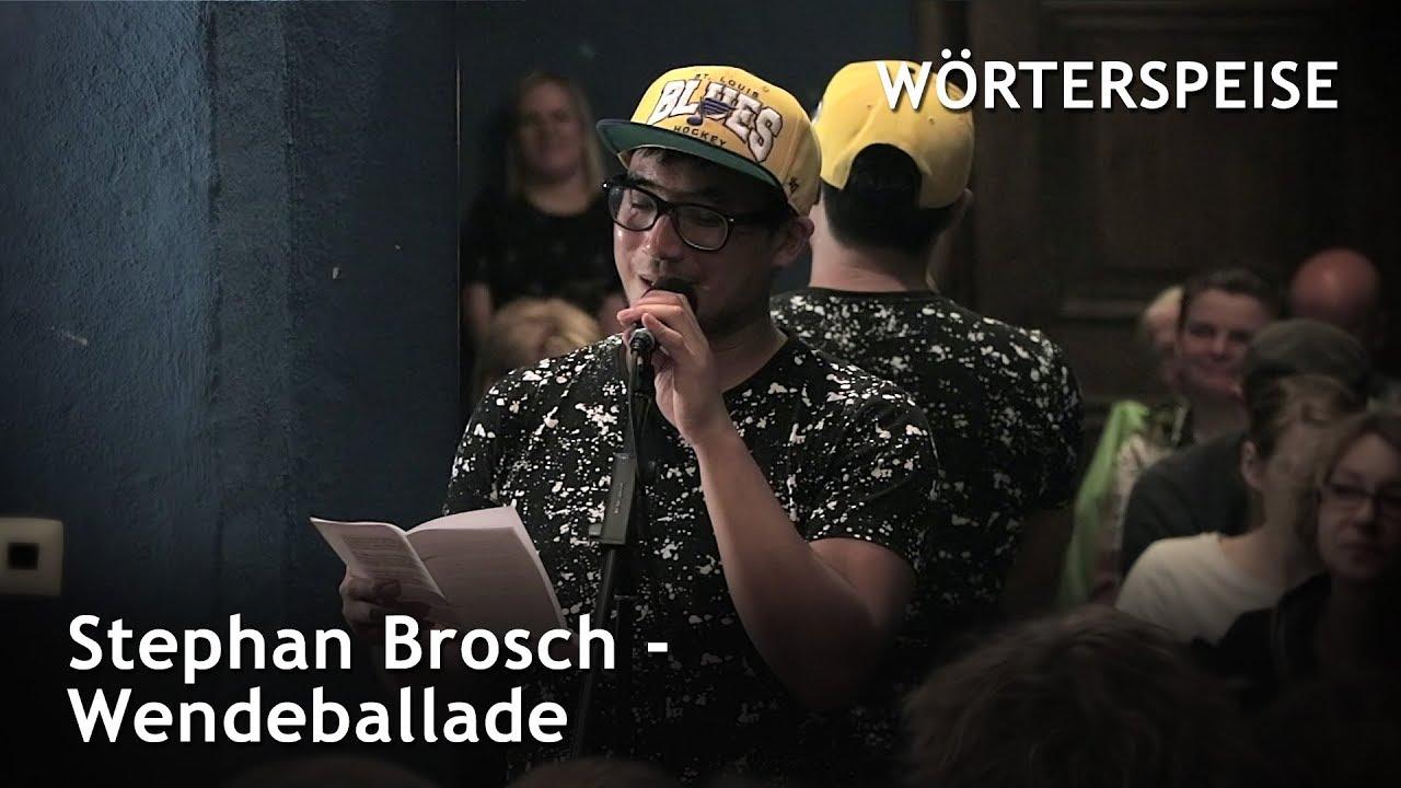Stephan Brosch - Wendeballade (Wörterspeise - April 2019)