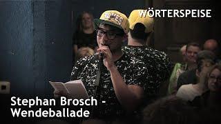Stephan Brosch – Wendeballade
