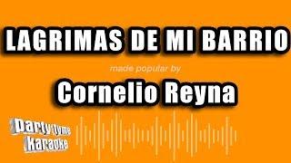 Cornelio Reyna - Lagrimas De Mi Barrio (Versión Karaoke)