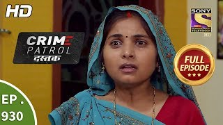 Crime Patrol Dastak - Ep 930 - Full Episode - 11th December, 2018