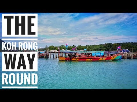 THE KOH RONG WAY ROUND   HOW TO GET TO KOH RONG SAMLOEM