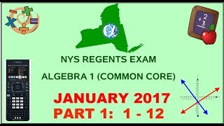 NYS Algebra 1 [Common Core] January 2017 Regents Exam || Part 1 #'s 1-12 ANSWERS