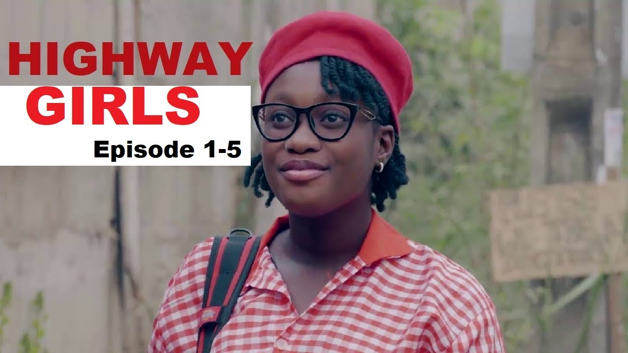Download HIGHWAY GIRLS Episode 1 - 5 - 2021 LATEST NIGERIAN NOLLYWOOD MOVIE|NOLLYWOOD WEB SERIES | NEW MOVIES