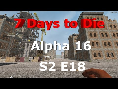 7 Days to Die Let's Play Alpha 16 S2 E18
