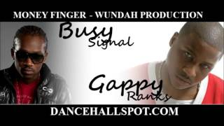 GAPPY RANKS FT  BUSY SIGNAL   MONEY FINGER   WUNDAH PRODUCTION