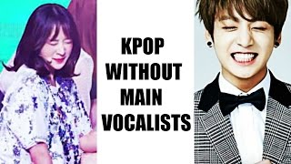 Kpop WITHOUT Main Vocalists? Who will cover their parts / high notes? - Stafaband