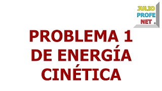 93. Problema 1 de Energía Cinética
