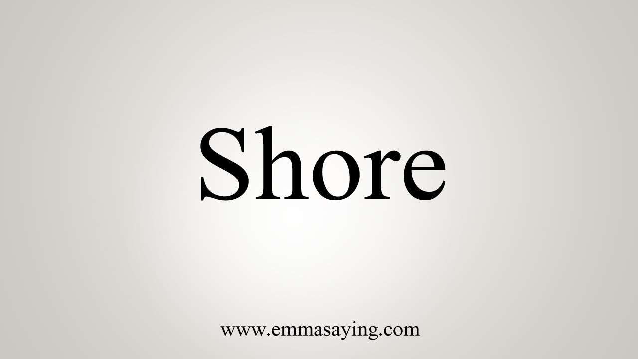 How To Say Shore