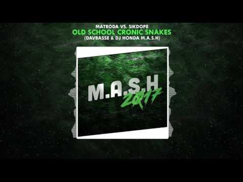 Matroda vs. Sikdope - Old School Cronic Snakes (DavbassE! & Dj Honda M.A.S.H)