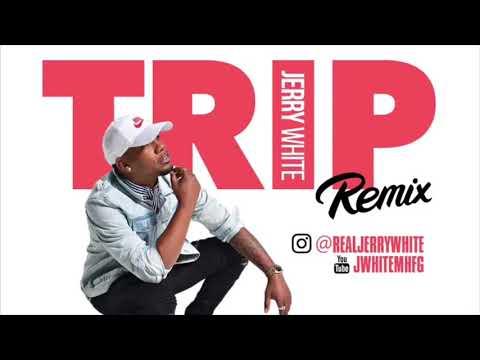 Jerry White - Trip (Remix)