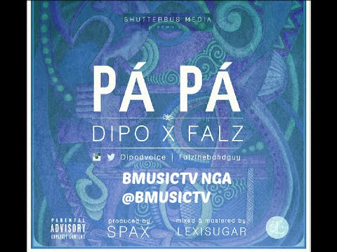 Dipo - Pa Pa Ft. Falz (OFFICIAL AUDIO 2015) - YouTube