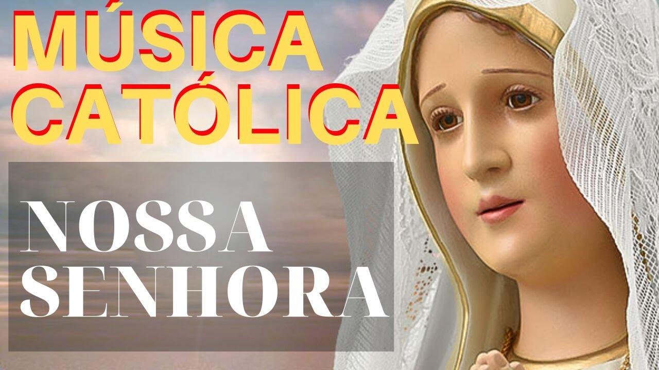 Melhores Musicas Católicas Marianas Para Permanecer Na Intimidade Com Nossa Senhora Youtube