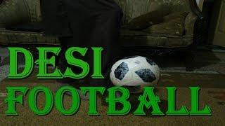 DESI Football Match||ft Abdul Rafey