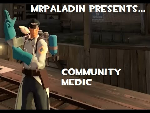 Community Medic (MrPaladin TF2 Gameplay with Commentary)