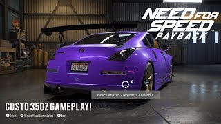 NEED FOR SPEED PAYBACK: GAMEPLAY CUSTOMISATION 350Z!