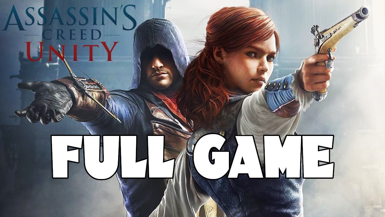 Assassin S Creed Unity Full Walkthrough Gameplay No Commentary Pc Longplay Youtube