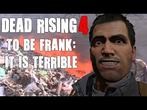 Playing Dead Rising 4: To be Frank, it is Terrible