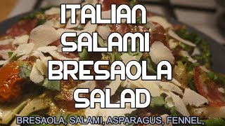 Italian Salad - Salami Bresaola Fennel Asparagus Recipe