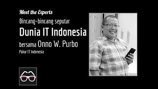 Bincang Bareng Onno W. Purbo Seputar Dunia IT di Indonesia | OWP | Pakar IT Indonesia