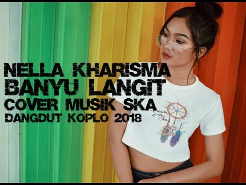 Nella Kharisma - Banyu Langit Cover Ska Versi 2018