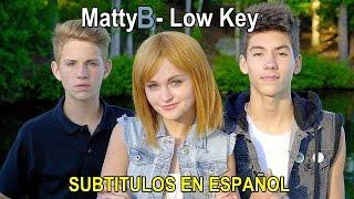 MattyB - Low Key (Subtitulado en Español!)