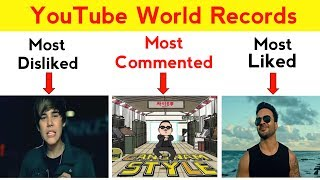 YouTube World Records | Most Viewed, Most Disliked, Most Commented, Most Liked, etc